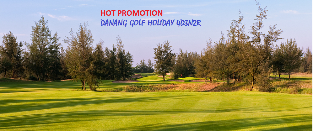 Danang Golf Holiday 4Days from 320 USD only